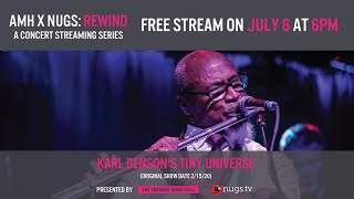 AMH x nugs Rewind: Karl Denson's Tiny Universe 2/15/20 Live From Ardmore Music Hall