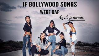 IF BOLLYWOOD SONGS WERE RAP | SUPERWOMAN | ISHITANSHRISTHI CHOREOGRAPHY