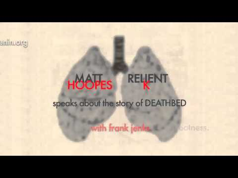 10. Matt Hoopes speaks about the story of DEATHBED
