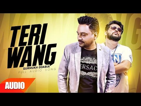 Teri Wang (Full Audio Song) | Gurmukh Doabia | Punjabi Audio Songs | Speed Records