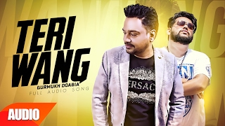 Teri Wang (Full Audio Song) | Gurmukh Doabia ...