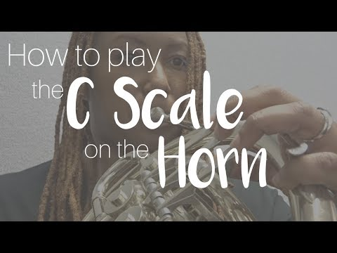 How to Play the C Scale on the French Horn