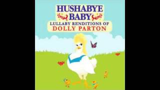 Love is like a Butterfly Hushabye Baby lullaby renditions of Dolly Parton