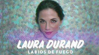 Baixar Laura Durand - Labios de Fuego (Official Video)