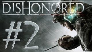 Pause Plays: Dishonored - Episode 2 - Hounds Pit Pub