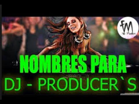 NUEVOS NOMBRES PARA DJ (ALTA CALIDAD)