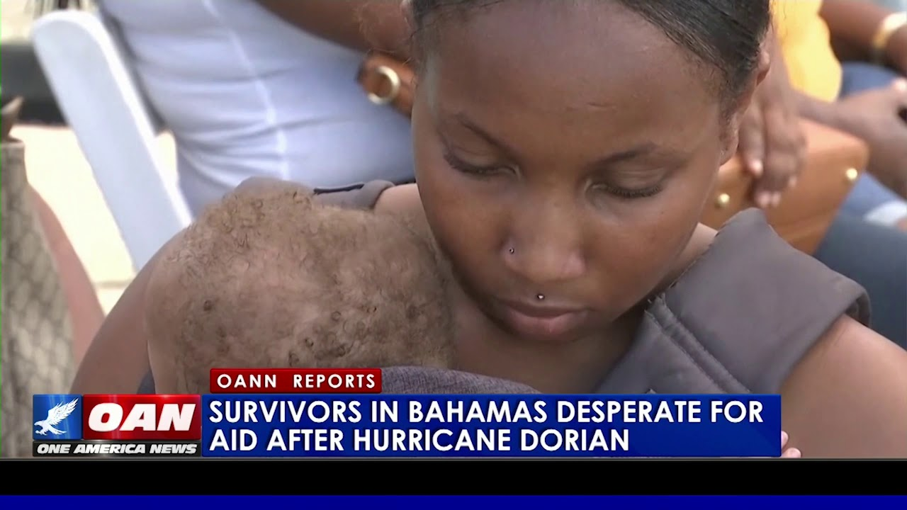OAN Survivors in Bahamas desperate for aid after Hurricane Dorian
