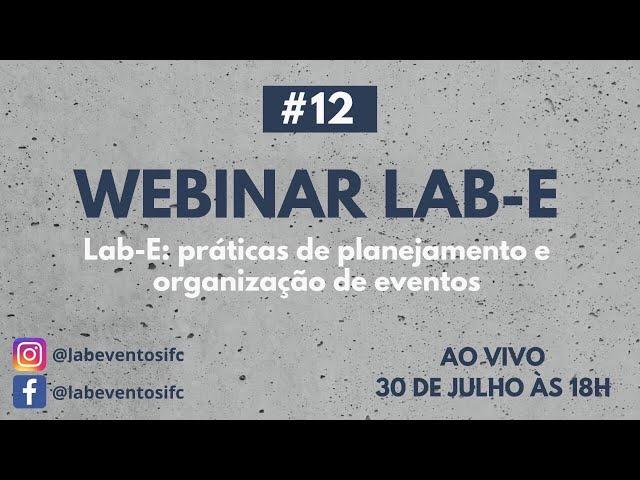 Webinar Lab-E #12 - Lab-E: práticas de planejamento e organização de eventos