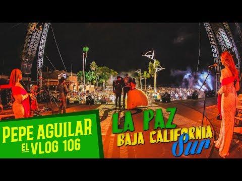 PEPE AGUILAR - EL VLOG 106 - LA PAZ - BAJA CALIFORNIA SUR