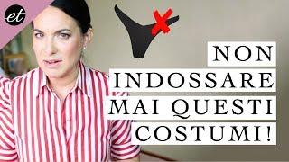 5 COSTUMI che non dovresti mai indossare!