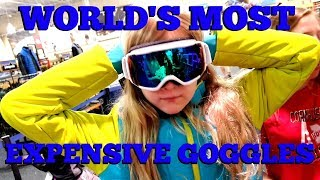 Ski Gear - WORLD'S MOST EXPENSIVE GOGGLES - SHOPPING FOR SKI & SNOWBOARD GEAR