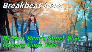 Dj Slow Remix Super Bass Goyang Enak 2018