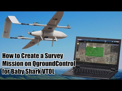 How To Create A Survey Mission On QgroundControlfor Baby Shark VTOL