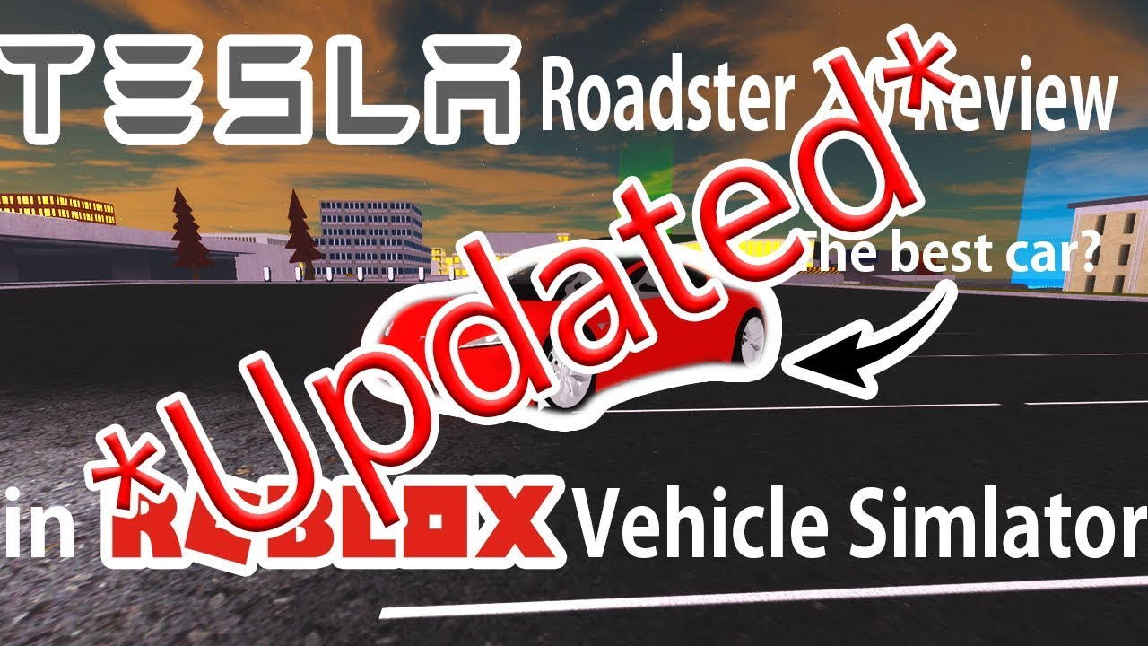 *Updated* Tesla Roadster 2.0 Review - Roblox Vehicle Simulator