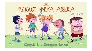 PRZYGODY SMOKA ALBERTA, CZĘŚĆ 1: SMOCZA ŁUSKA - Bajkowisko.pl - bajka dla dzieci (audiobook)