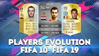 PLAYERS EVOLUTION FIFA 10–FIFA 19 ● BALE, SALAH, HAZARD AND OTHER ● PART 2