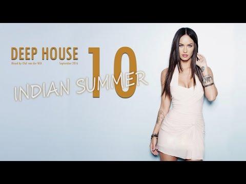 Best Deep House Mix 10 - Indian Summer Deep House 2016