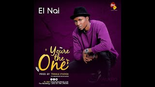 El Nai - You are the one - lyrics Video