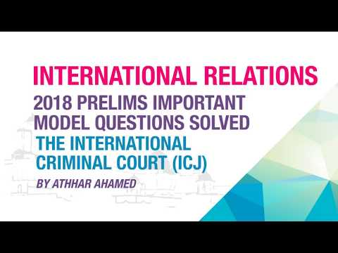 THE INTERNATIONAL CRIMINAL COURT (ICC) | 2018 PRELIMS IMPORTANT MODEL QUESTION SOLVED | NEO IAS