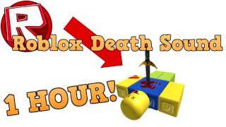 ROBLOX Death Sounds FOR 1 HOUR!