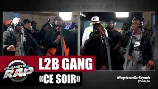 "L2B Gang ""Ce soir"" #PlanèteRap"