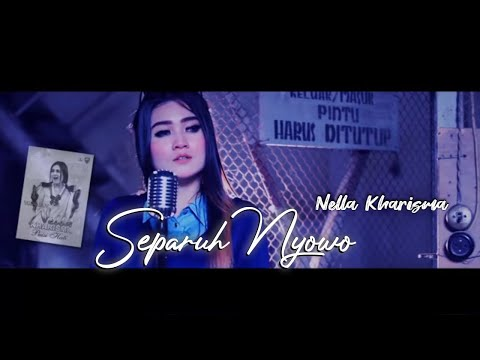 ( #NellaCakep ) Nella Kharisma - Separuh Nyowo ( Official Music Video )