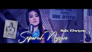 Gambar cover Separuh Nyowo - Nella Kharisma ( Official Music Video )