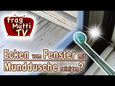 Beliebt Fensterfalz & Ecken mit Munddusche reinigen | Frag Mutti TV FL27