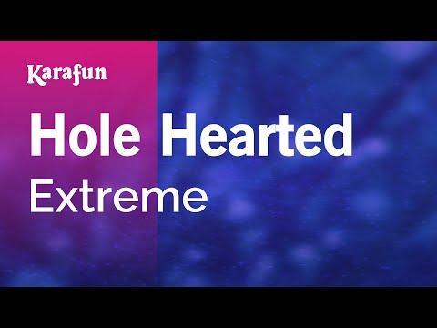 Karaoke Hole Hearted - Extreme *