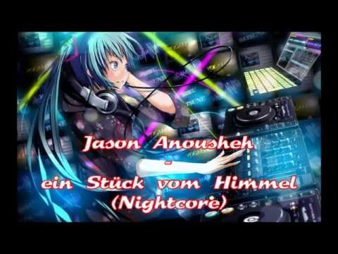 Jason Anousheh - ein Stück vom Himmel (Nightcore)