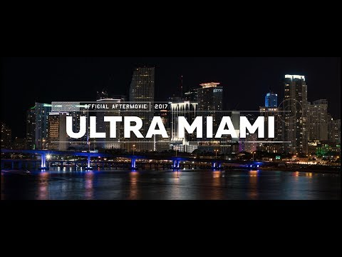 Ultra Miami 2017  4K Aftermovie