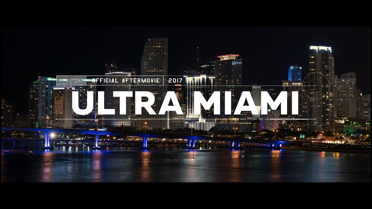 Ultra Miami 2017 (Official 4K Aftermovie) - YouTube