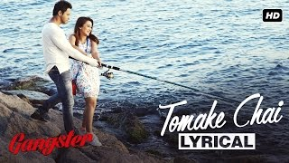 Tomake Chai Lyrical Video | Gangster | Yash | Mimi | Arijit Singh | 2016
