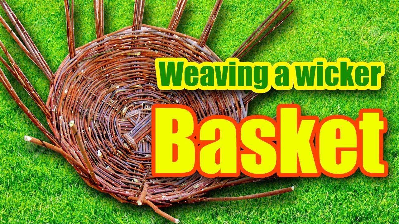 Making A Wicker Basket