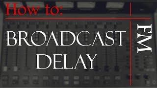 WMUC Tutorials   FM Studio   Broadcast Delay