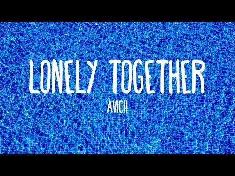 Lonely Together - Avicii ft. Rita Ora (Lyrics)