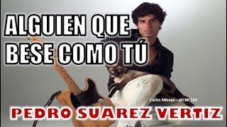 Tutorial Alguien que bese como tu Piano- Pedro Suarez Vertiz