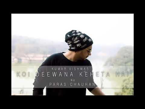Koi Deewana kehta hai ( Kumar vishwas & paras chauhan ) masti & music king