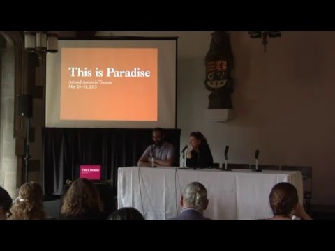 "Luis Jacob: ""This is Paradise: Art and Artists in Toronto"" conference."