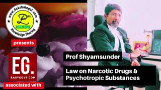 Law on Narcotic Drugs & Psychotropic Substances - Prof Shyamsunder (Dakshalegal Seminar)
