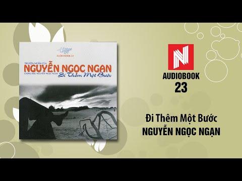 Nguyễn Ngọc Ngạn   Đi Thêm Một Bước (Audiobook 23)