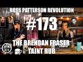 Episode 173 - The Brendan Fraser Taint Rub