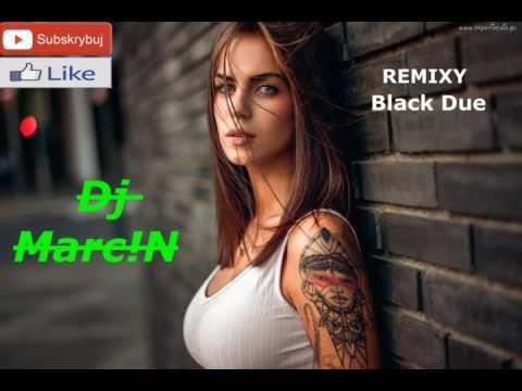 Black Due ✯ Składanka Remixów ✯ 2016 ✯