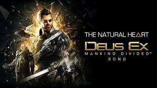 Repeat youtube video DEUS EX: MANKIND DIVIDED SONG - The Natural Heart by Miracle Of Sound