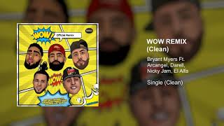 Bryant Myers Ft. Arcangel, Darell, El Alfa, Nicky Jam - WOW Remix (Clean Version)