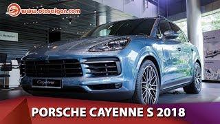 Tìm hiểu chi tiết về Porsche Cayenne S 2018; giá hơn 7,4 tỷ đồng