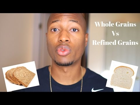 Whole Grains Vs Refined Grains