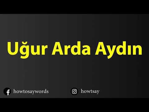 How To Pronounce Ugur Arda Aydin