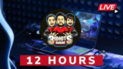 3idiots 12 Hours Special Live Stream - Part 1