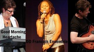 DD Francois Ensemble - Good Morning Heartache